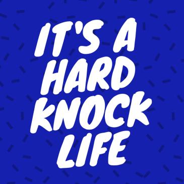 its-a-hard-knock-life